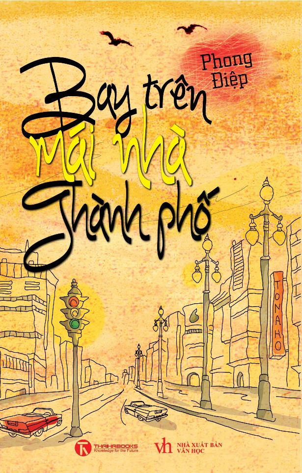 """Khám phá những tầng sâu của đời sống – Tản văn """"Bay trên mái nhà thành phố"""" trên Hà Nội Mới"""