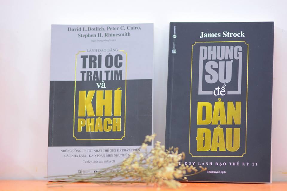 """""""Phụng sự để dẫn đầu"""" và """"Lãnh đạo bằng trí óc, trái tim và khí phách"""" – hai cuốn sách đáng đọc trong năm Đinh Dậu 2017"""
