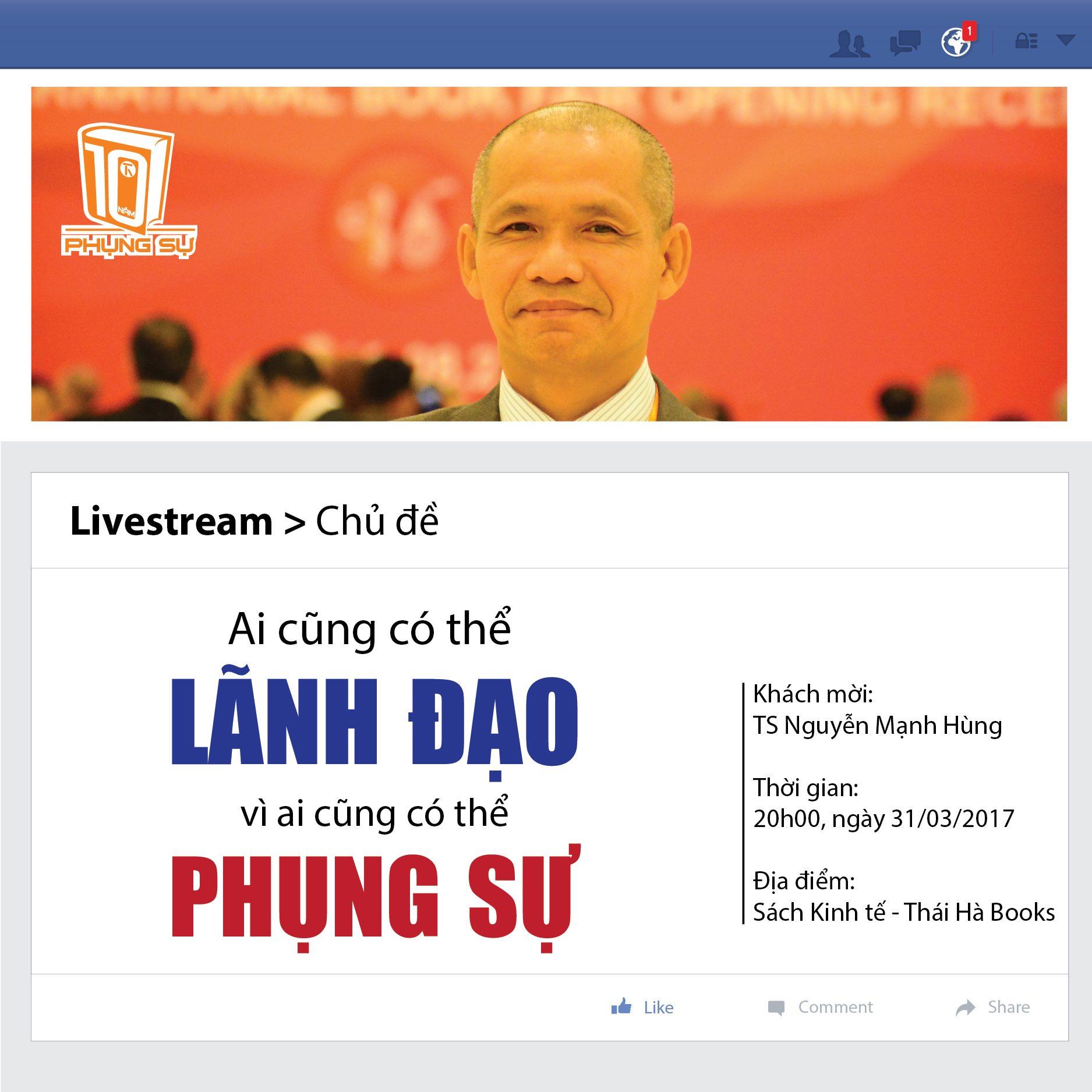 """20h00, ngày 31/3/2017 Livestream chủ đề """"Ai cũng có thể lãnh đạo vì ai cũng có thể phụng sự"""""""