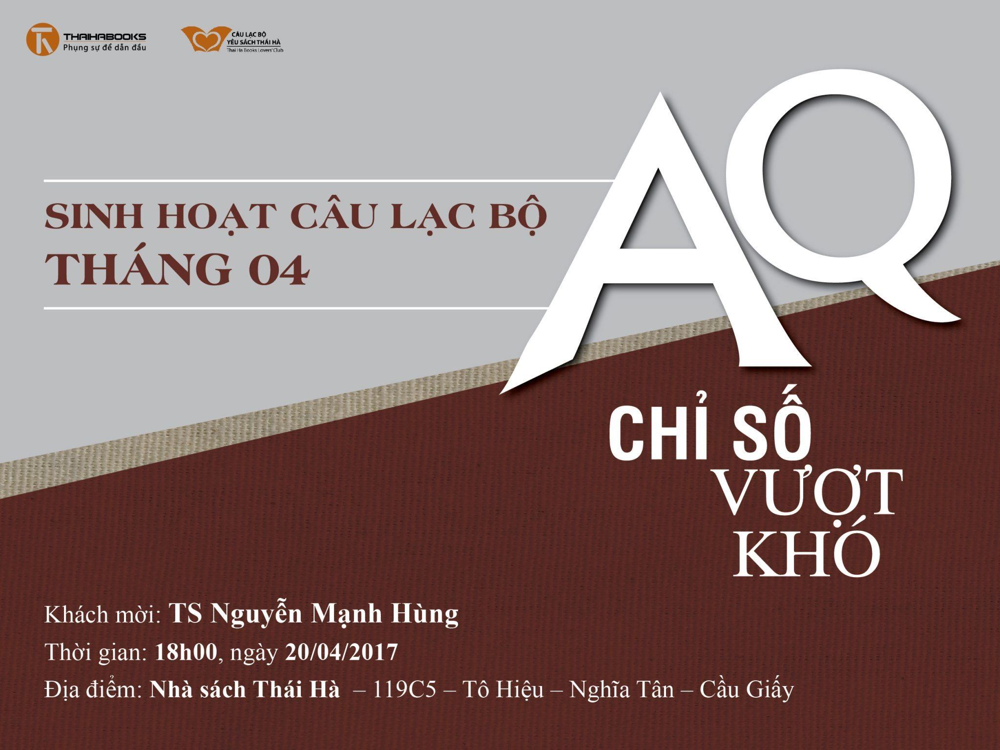 18h00, ngày 20/04 – Reading tour số 15 – Sinh hoạt CLB Yêu sách Thái Hà với chủ đề AQ CHỈ SỐ VƯỢT KHÓ