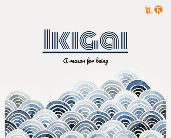 Ikigai – Hành trình đi tìm lẽ sống của người Nhật