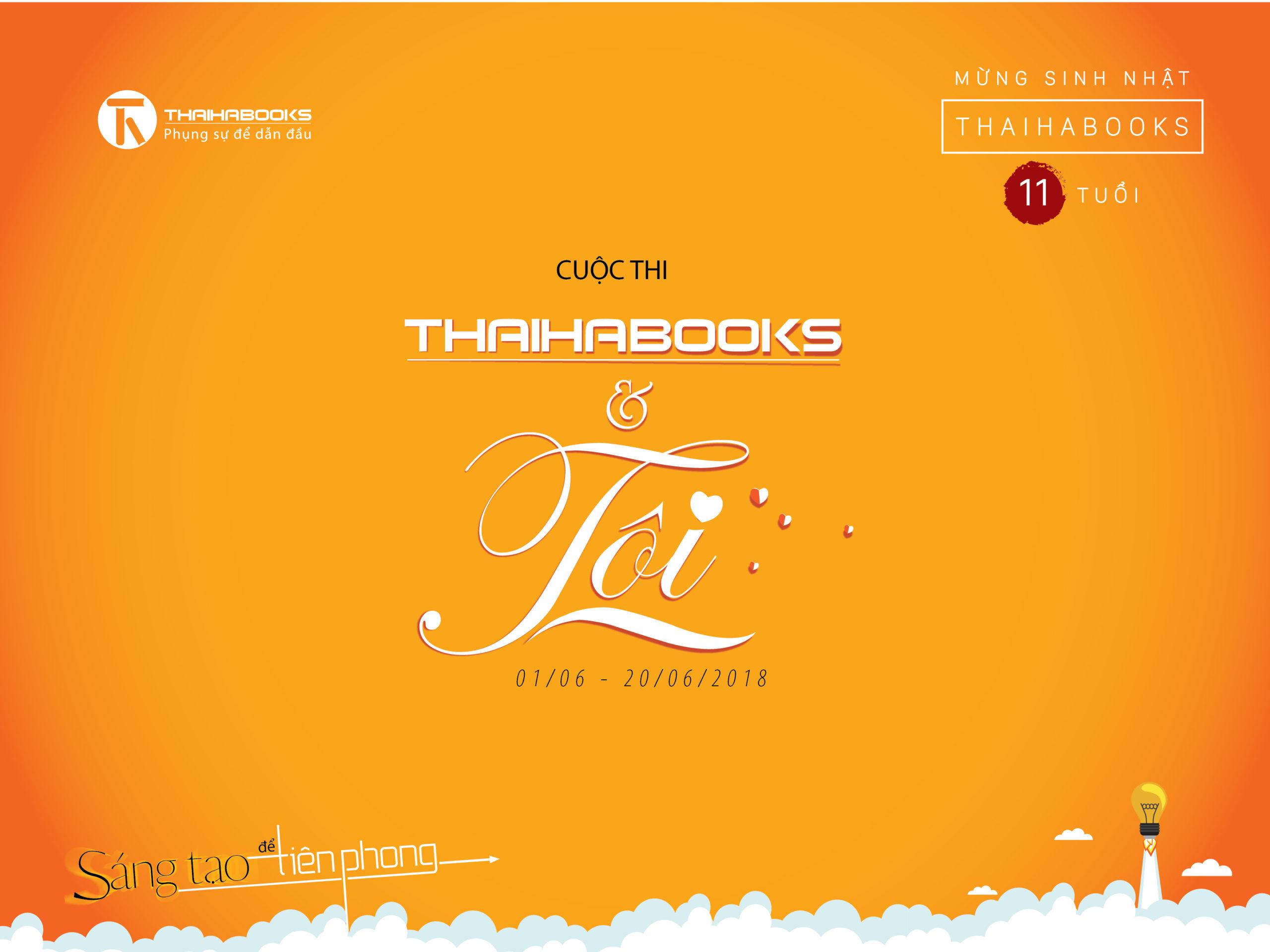 """Cuộc thi """"Thái Hà Books & Tôi """"Chào mừng sinh nhật Thái Hà Books lần thứ 11- Sáng tạo để tiên phong"""""""