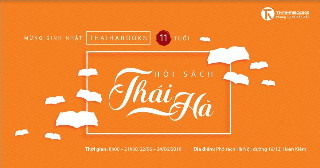 Hà Nội: Hội sách mừng sinh nhật Thái Hà Books 11 tuổi từ 22/6 – 24/06/2018