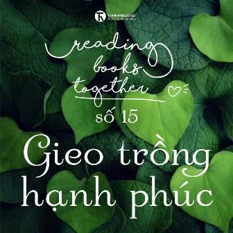 READINGBOOK SO 15 GIEO TRONG HANH PHUC edit