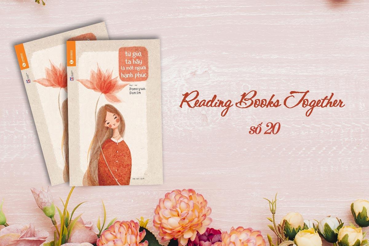 Reading Books Together số 20: Từ giờ, ta hãy là một người hạnh phúc