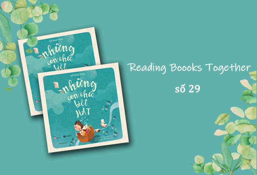 Reading Books Together số 29 – Chào mừng Tết Thầy trò: Những con chữ biết hát