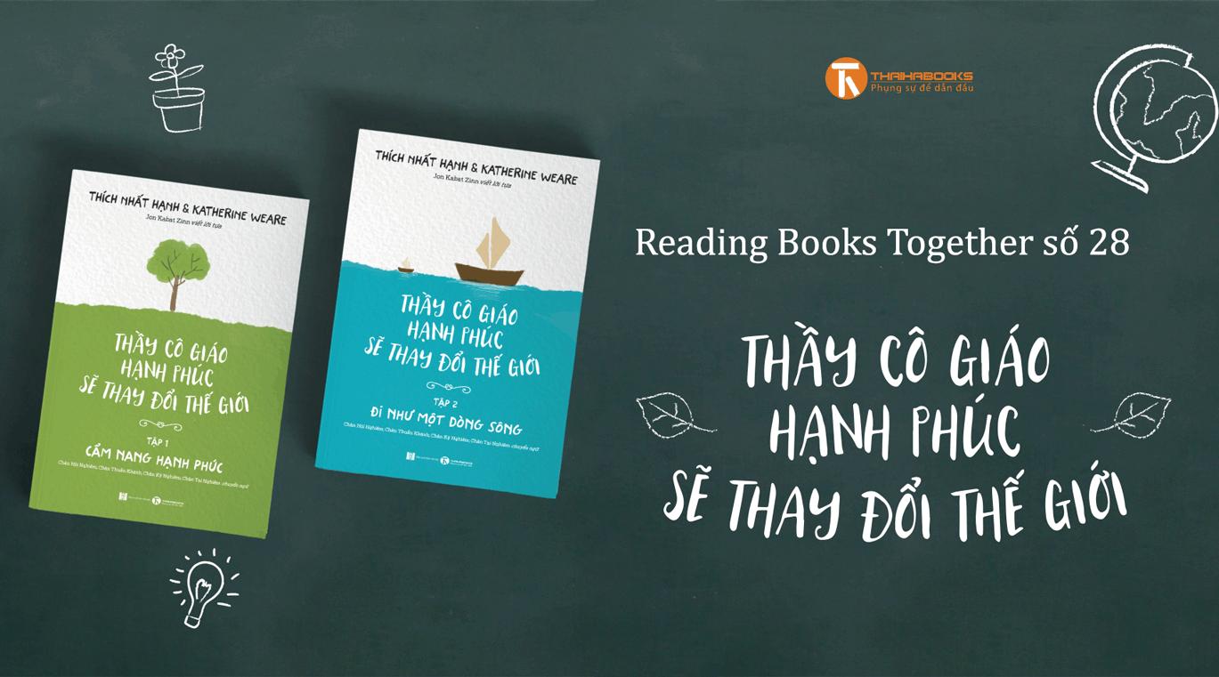 Reading Books Together số 28 – Chào mừng Tết Thầy trò: Thầy cô giáo hạnh phúc sẽ thay đổi thế giới