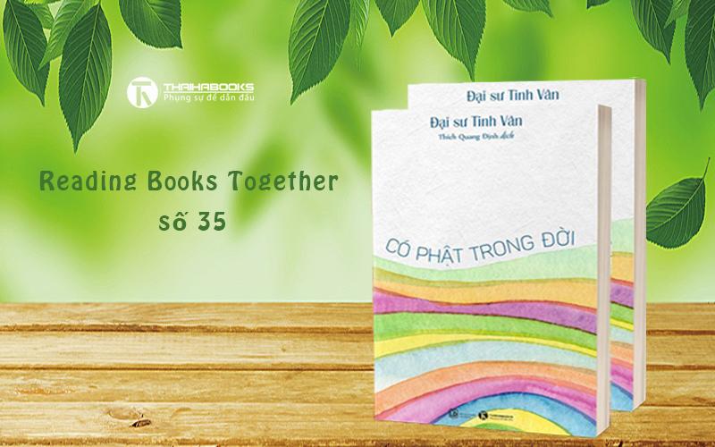 Reading Books Together số 35: Có Phật trong đời – Học tâm yêu thương