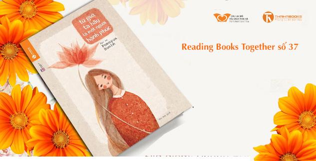 Reading Books Together số 37: Từ giờ ta hãy là một người hạnh phúc