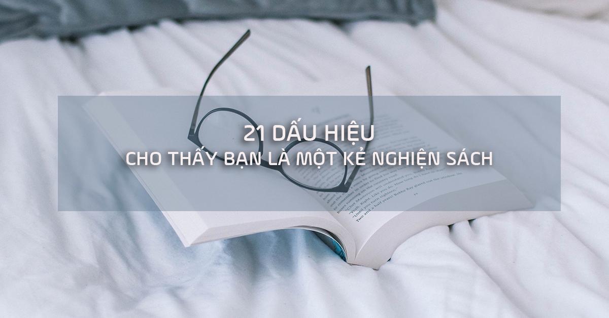 [Giải trí] 21 dấu hiệu cho thấy bạn là một kẻ nghiện sách