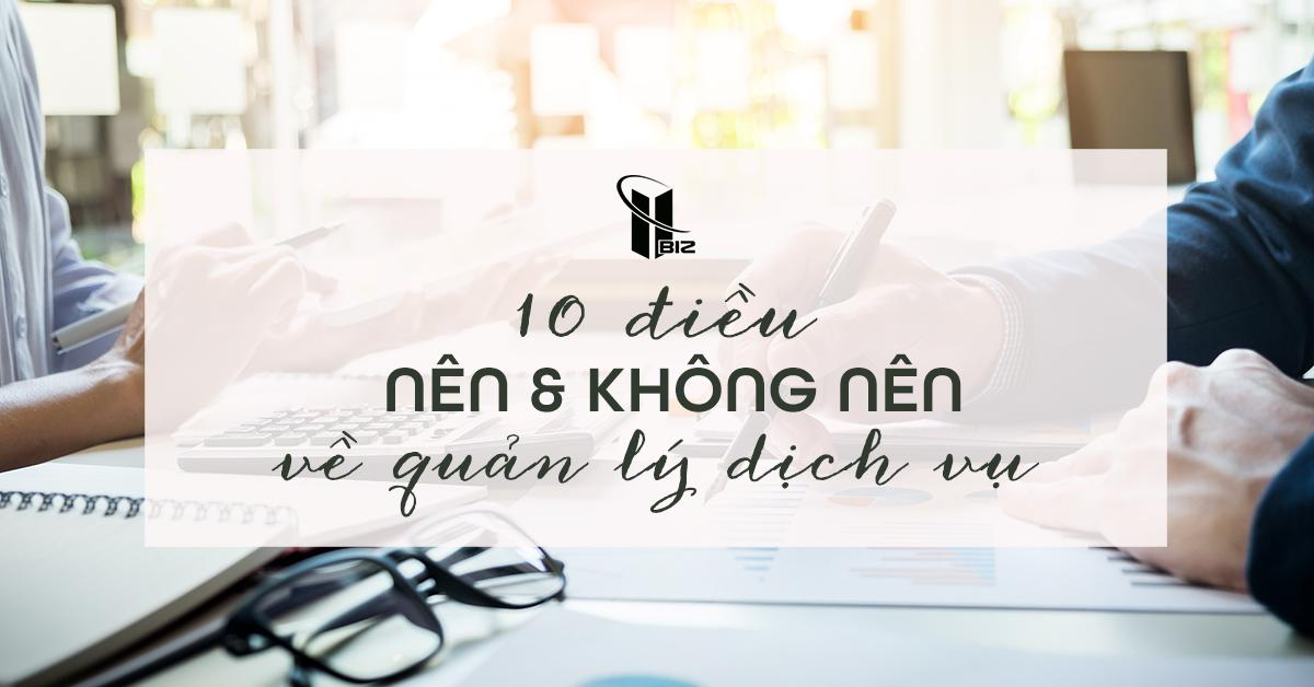 10 điều NÊN và KHÔNG NÊN về quản lý dịch vụ