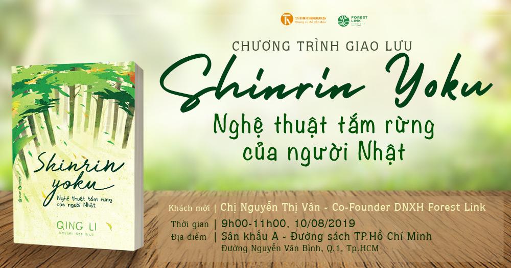 [TP.HCM] Chương trình giao lưu SHINRIN-YOUKU – NGHỆ THUẬT TẮM RỪNG CỦA NGƯỜI NHẬT