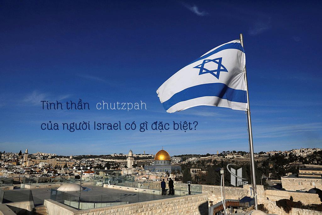 Tinh thần chutzpah của người Israel có gì đặc biệt?