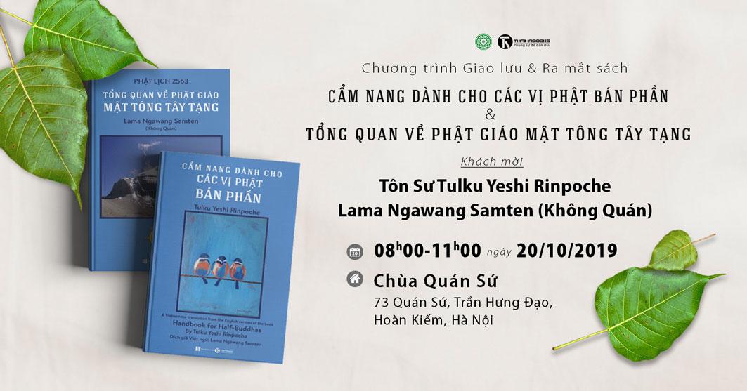 """08h00, ngày 20/10: Chương trình Giao lưu và Ra mắt sách """"Cẩm nang dành cho các vị Phật Bán Phần và Tổng quan về Phật giáo Mật tông Tây Tạng"""""""