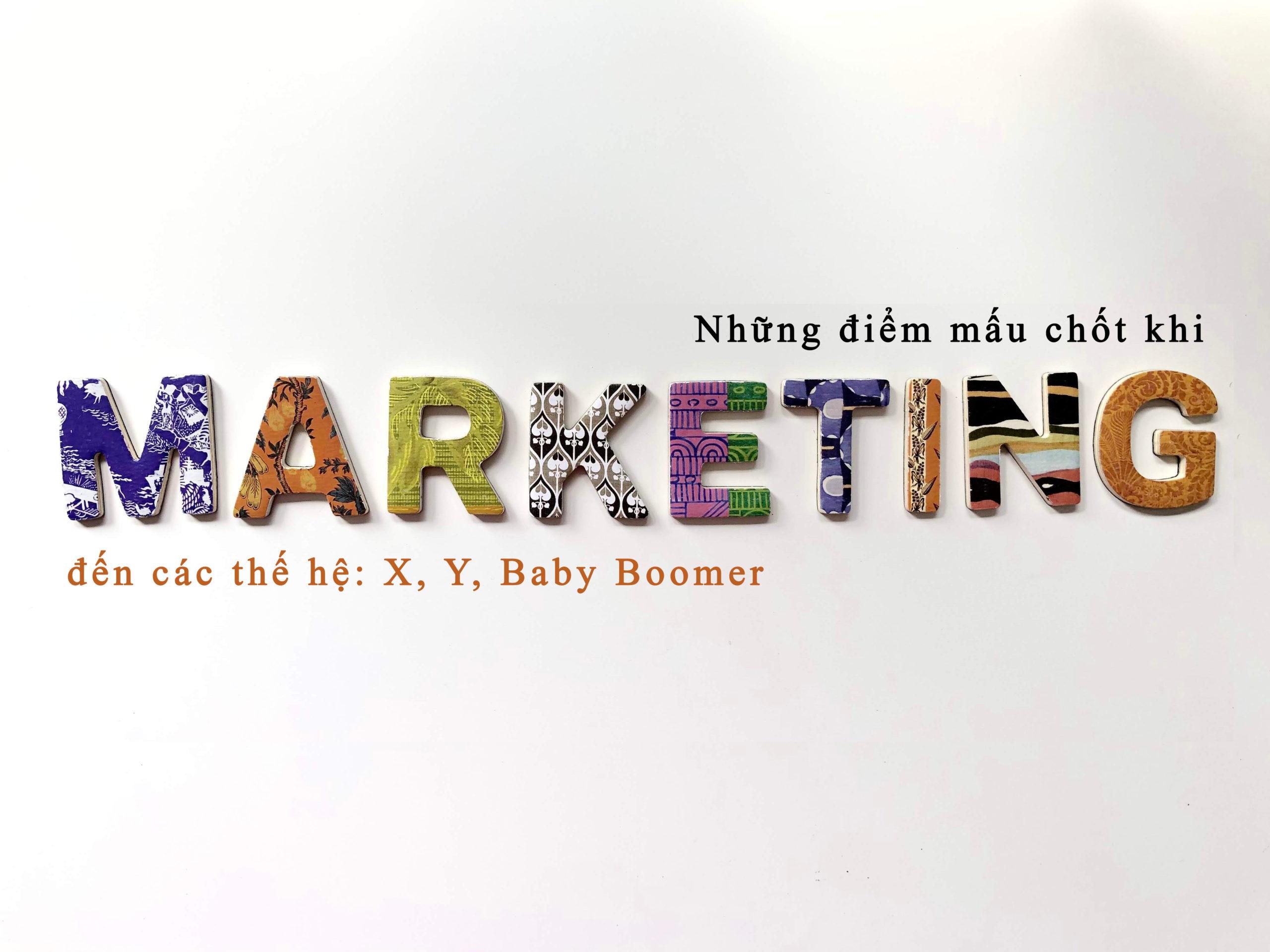 Những điểm mấu chốt khi Marketing đến các thế hệ: X, Y, Baby Boomer