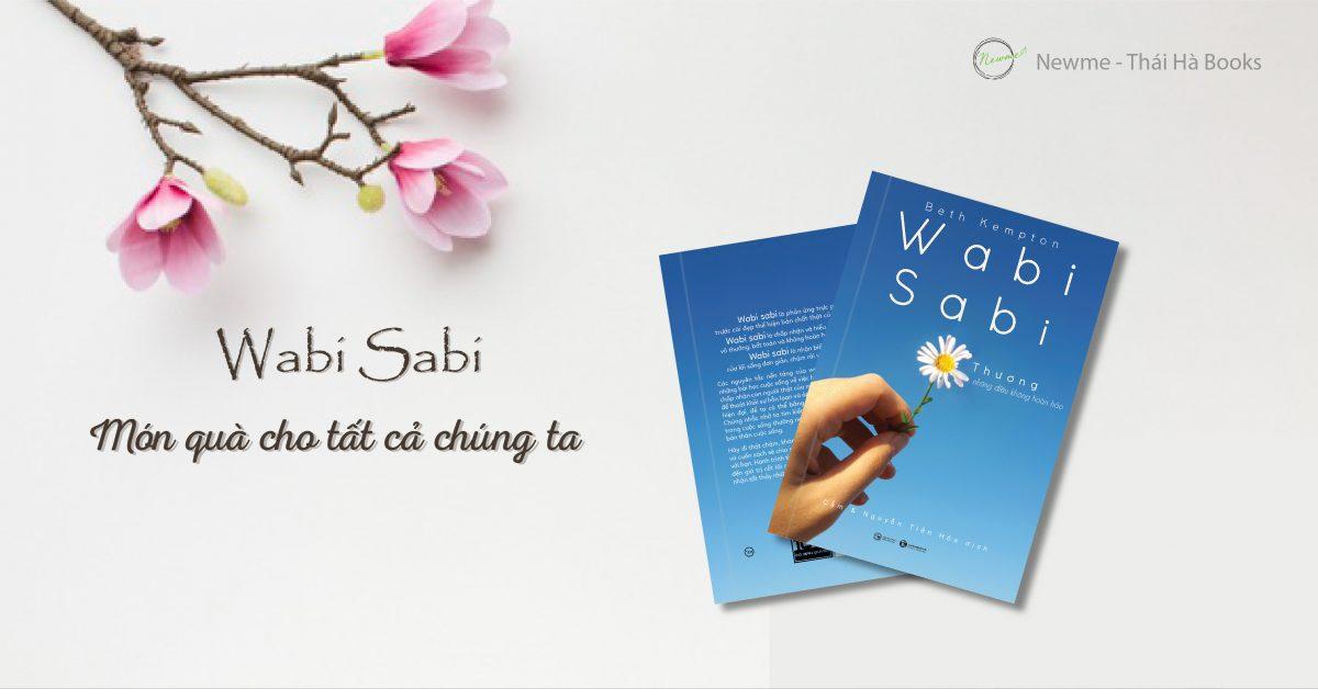 Wabi Sabi – Món quà cho tất cả chúng ta