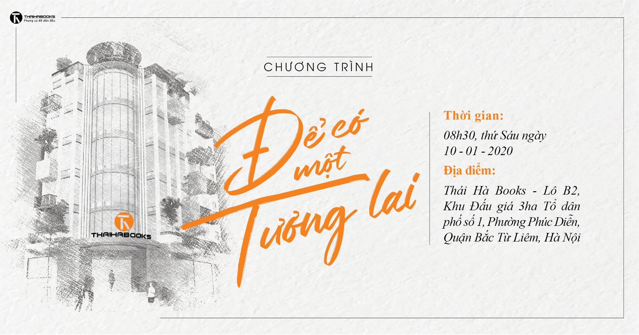 """10h01 sáng ngày 10/01: Chương trình """"Để có một tương lai"""" tại tòa nhà Thái Hà Books"""