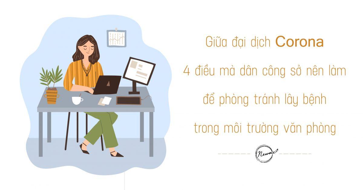 Giữa đại dịch corona 4 điều mà dân công sở nên làm để phòng tránh lây bệnh trong môi trường văn phòng