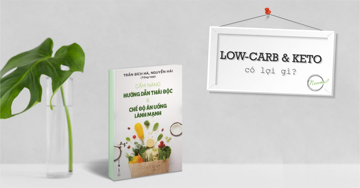 Low-carb và Keto có lợi gì?