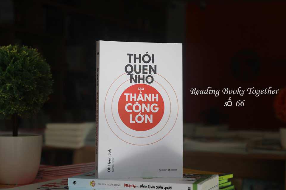 Reading Books Together số 66: Thói quen nhỏ tạo thành công lớn
