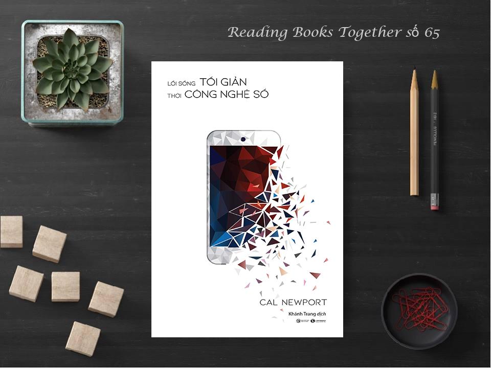 Reading Books Together số 65: Lối sống tối giản thời công nghệ số
