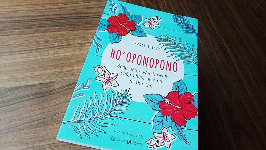 """""""Ho'oponopono: Sống như người Hawaii – Chấp nhận, biết ơn và tha thứ"""" để chữa lành nỗi đau, sống trọn vẹn cuộc đời"""