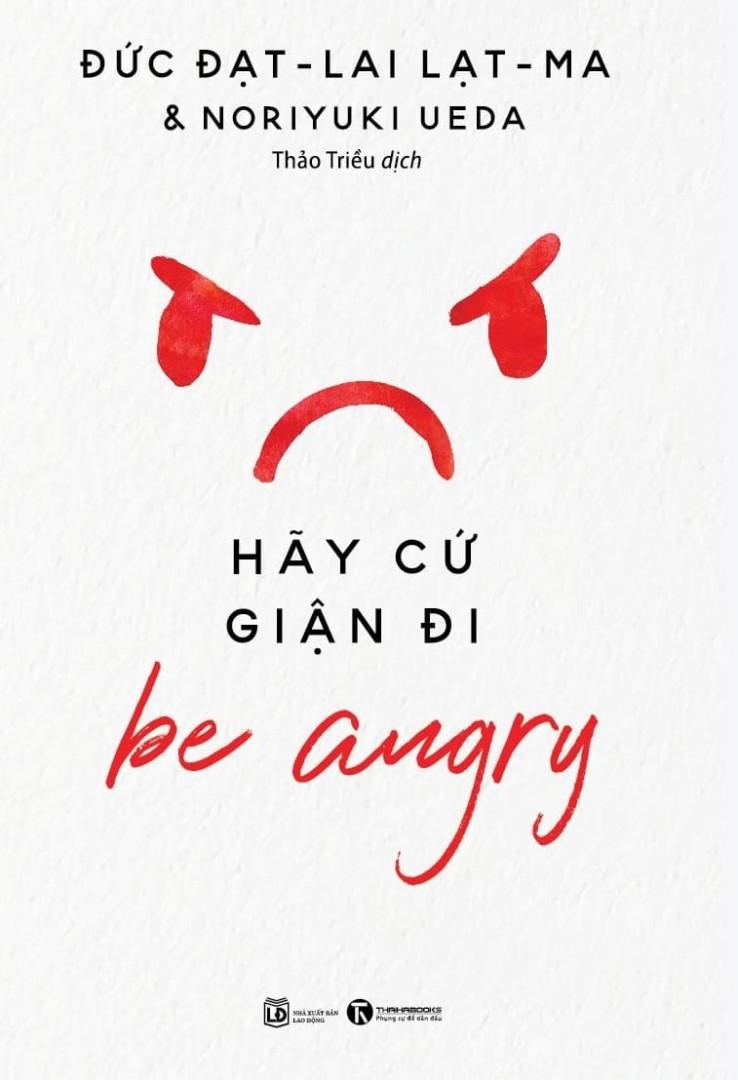 Be angry – Hãy cứ giận đi