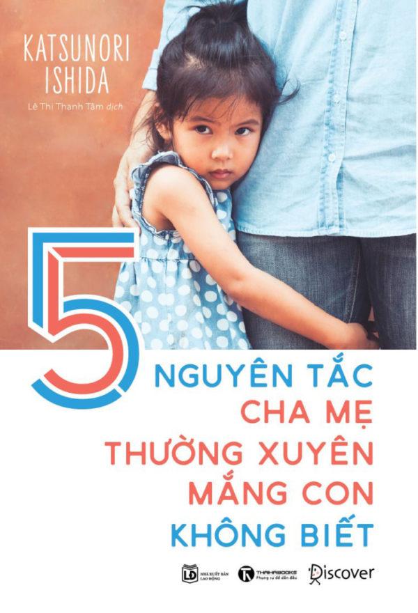 Bia 5 Nguyen Tac Cha Me Thuong Xuyen Mang Con Khong Biet B1
