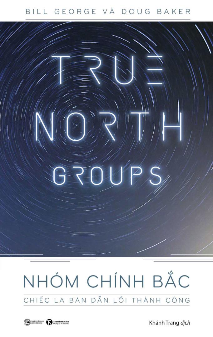 Nhóm Chính Bắc: Chiếc la bàn dẫn lối thành công
