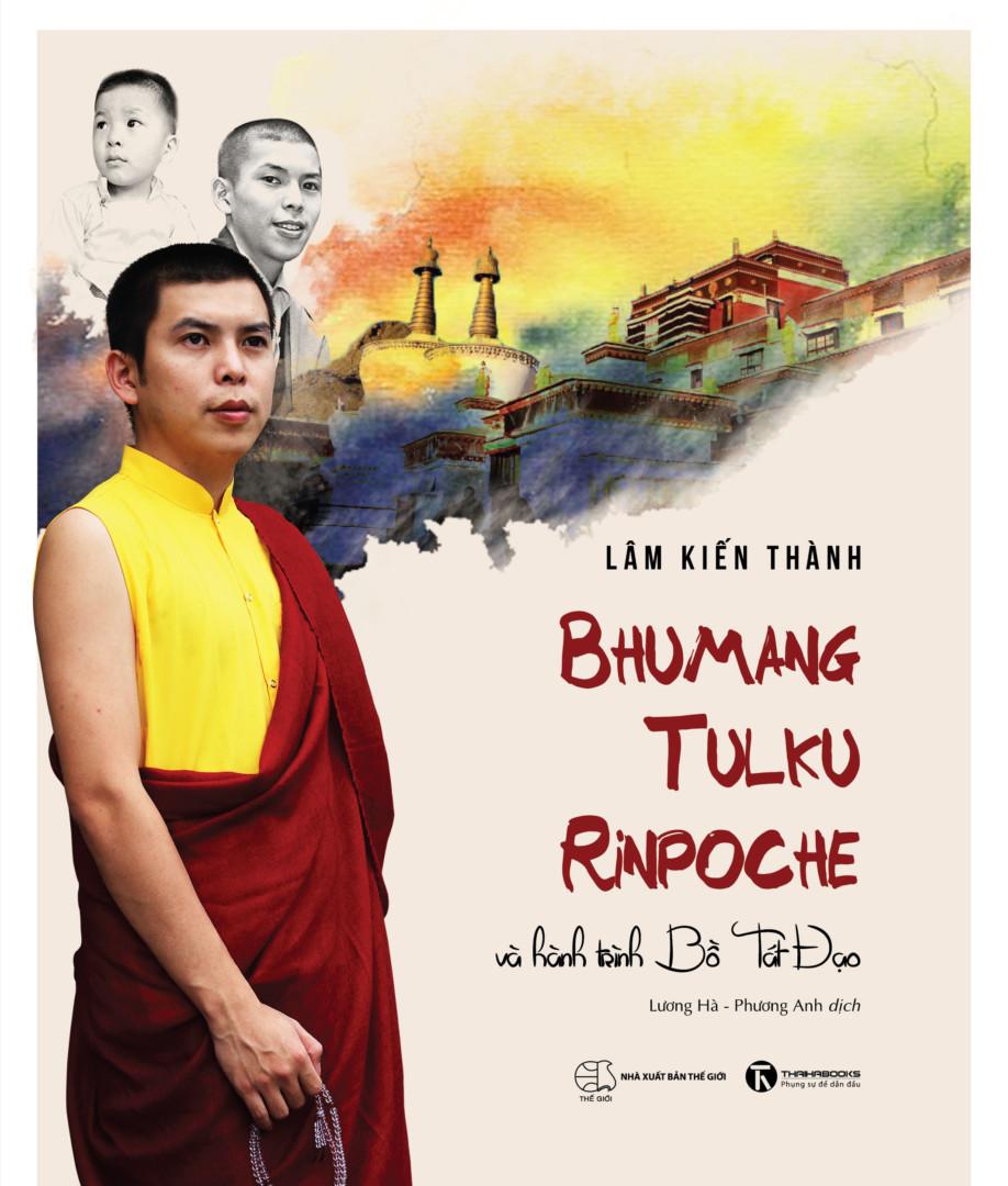 Bhumang Tulku Rinpoche và hành trình Bồ Tát Đạo