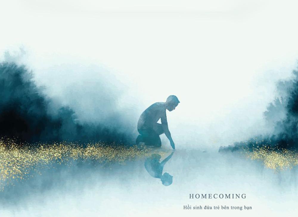 Homecoming – Hồi sinh đứa trẻ bên trong bạn