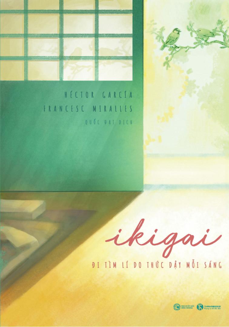 Ikigai – Đi tìm lý do thức dậy mỗi sáng