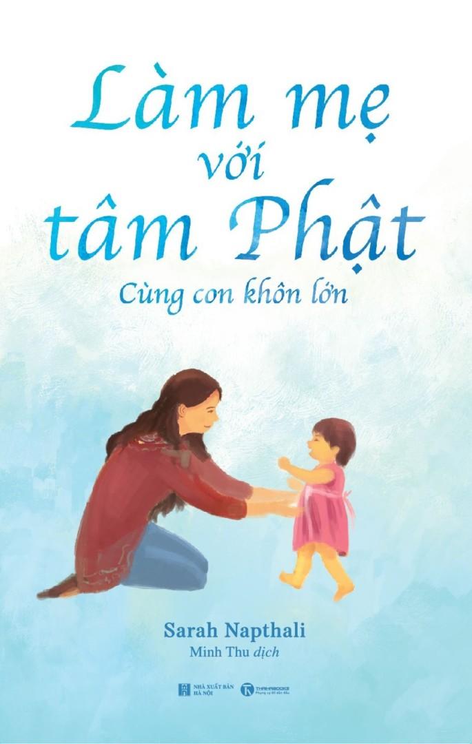 Làm mẹ với tâm Phật – Cùng con khôn lớn