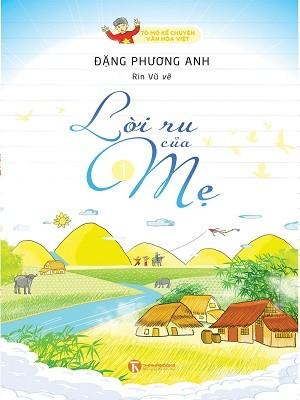 Tò mò kể chuyện văn hóa Việt – Lời ru của Mẹ 1