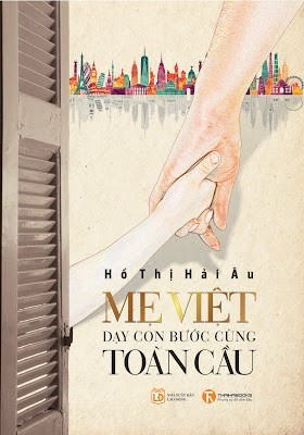 Me Viet day con buoc cung toan cau – Vietnamese Mother: Educate her child to walk abreast with the world