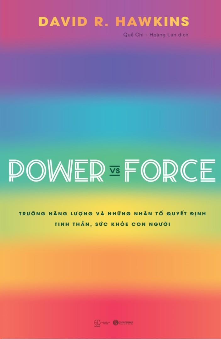 Power vs Force – Trường năng lượng và những nhân tố quyết định tinh thần, sức khỏe con người
