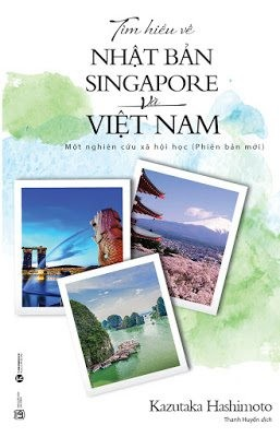 Tìm hiểu về Nhật Bản Singapore và Việt Nam