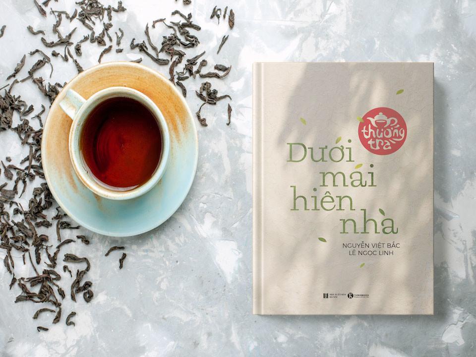 Thưởng trà dưới mái hiên nhà – Ngồi xuống đây, mình kể nhau nghe về thú vui bình dị của người Việt